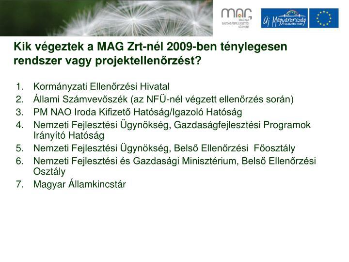 Kik végeztek a MAG Zrt-nél 2009-ben ténylegesen rendszer vagy projektellenőrzést?