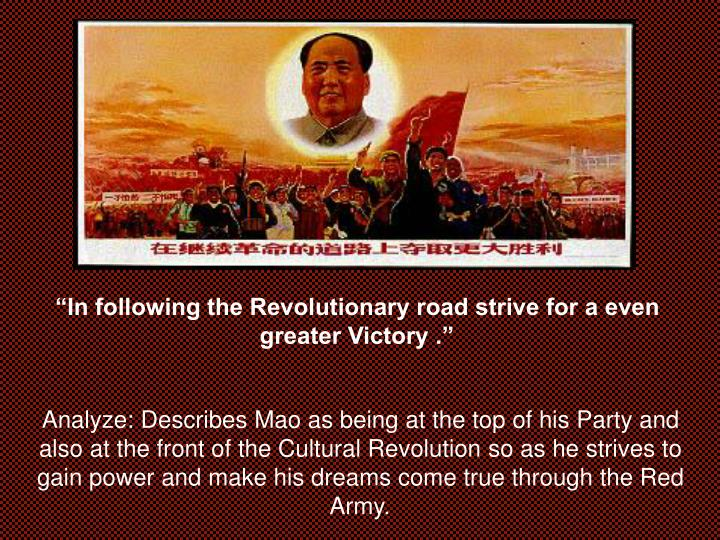 In following the revolutionary road strive for a even greater victory