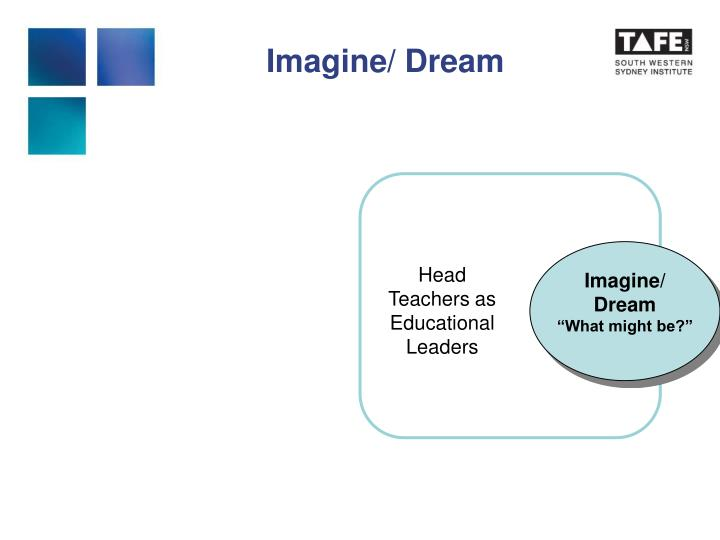 Imagine/ Dream