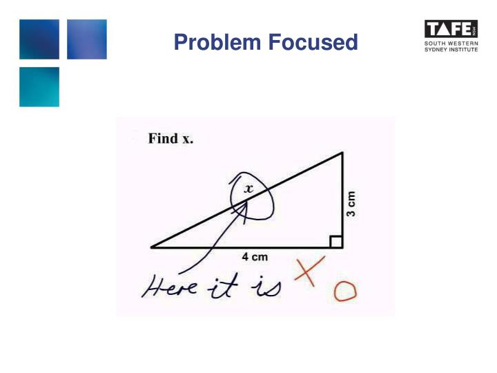 Problem Focused