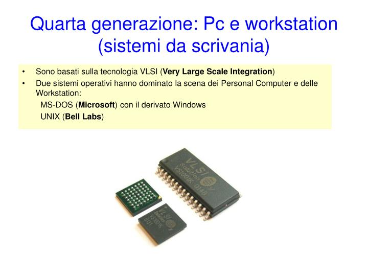 Quarta generazione: Pc e workstation (sistemi da scrivania)