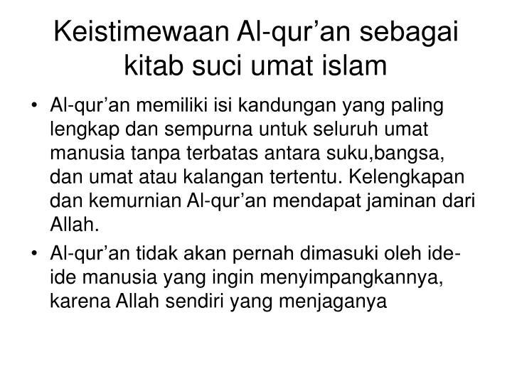 Keistimewaan Al-qur'an sebagai kitab suci umat islam