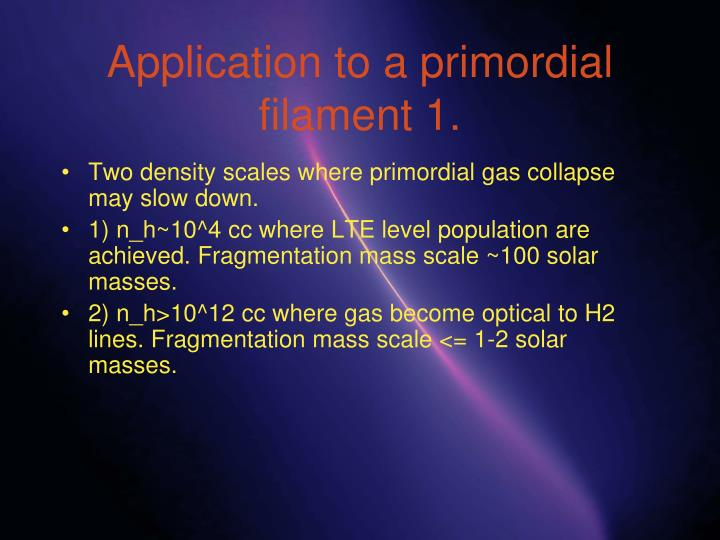 Application to a primordial filament 1.
