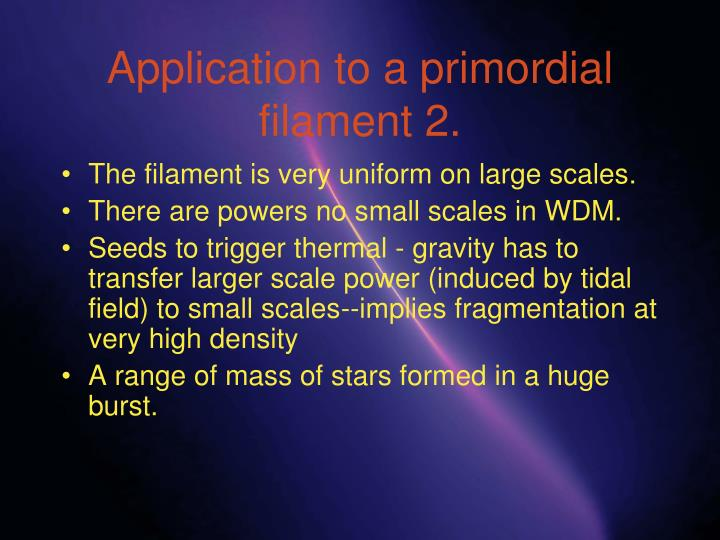 Application to a primordial filament 2.