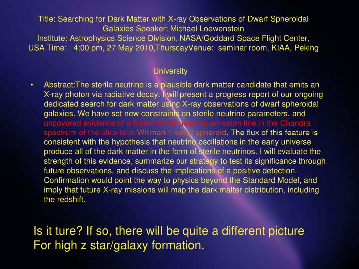Title: Searching for Dark Matter with X-ray Observations of Dwarf Spheroidal Galaxies Speaker: Michael Loewenstein