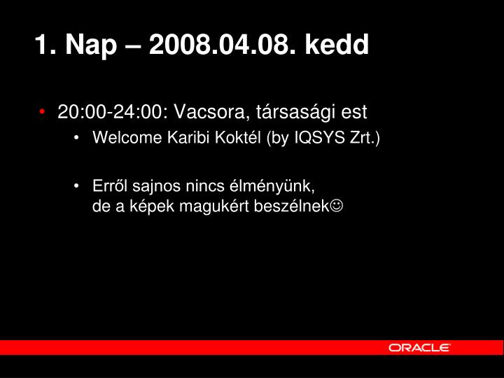 1. Nap – 2008.04.08. kedd