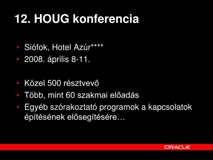 12. HOUG konferencia