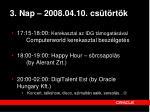 3 nap 2008 04 10 cs t rt k2