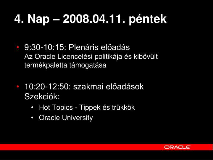 4. Nap – 2008.04.11. péntek