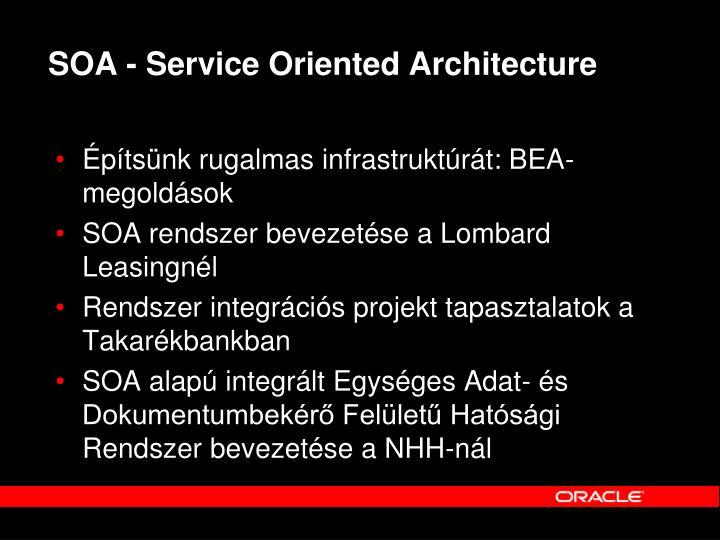SOA - Service Oriented Architecture