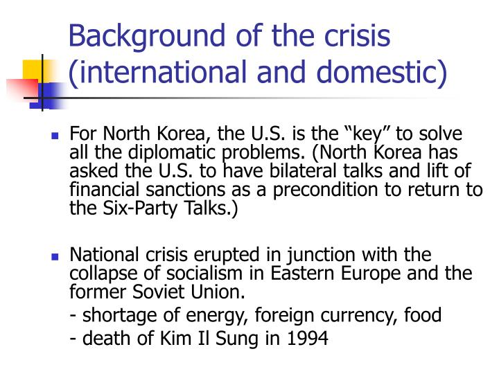 Background of the crisis (international and domestic)