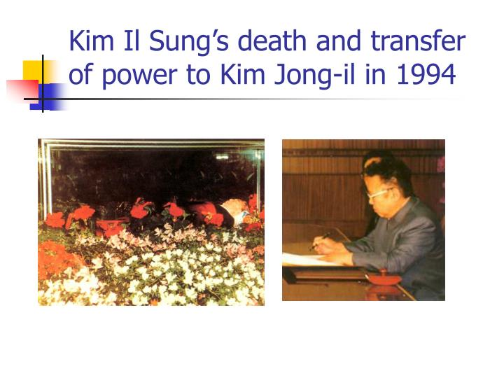 Kim Il Sung's death and transfer of power to Kim Jong-il in 1994