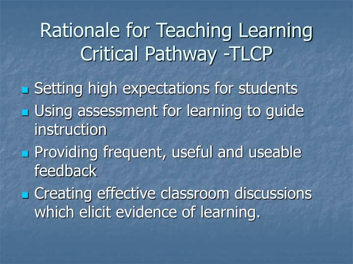 Rationale for Teaching Learning Critical Pathway -TLCP