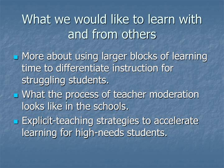What we would like to learn with and from others