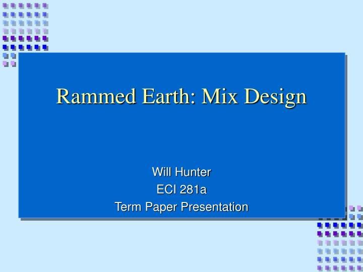 Rammed Earth: Mix Design