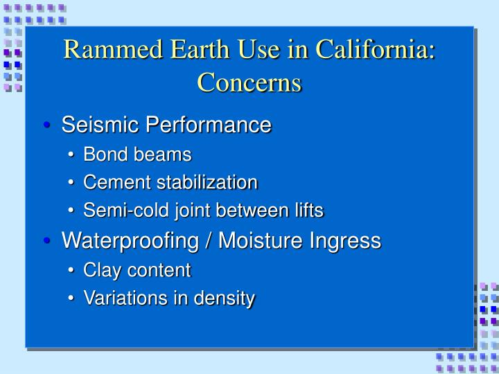 Rammed Earth Use in California: Concerns