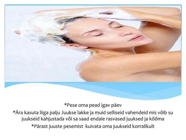 *Pese oma pead igav päev