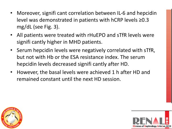 Moreover, signifi cant correlation between IL-6 and hepcidin level was demonstrated in patients with hCRP levels ≥0.3 mg/dL (see Fig. 3).