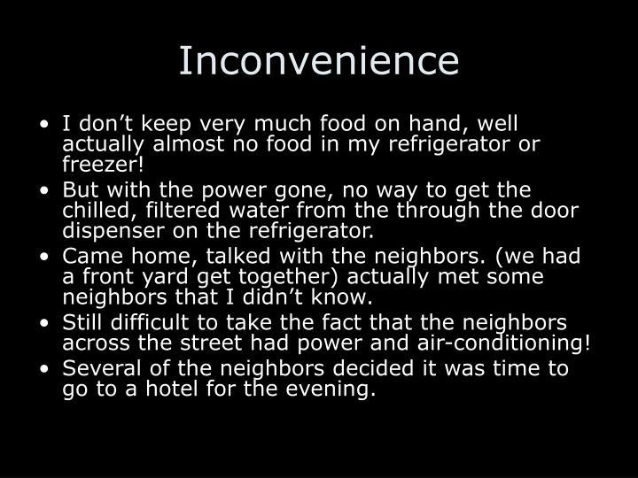 Inconvenience