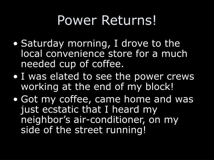 Power Returns!