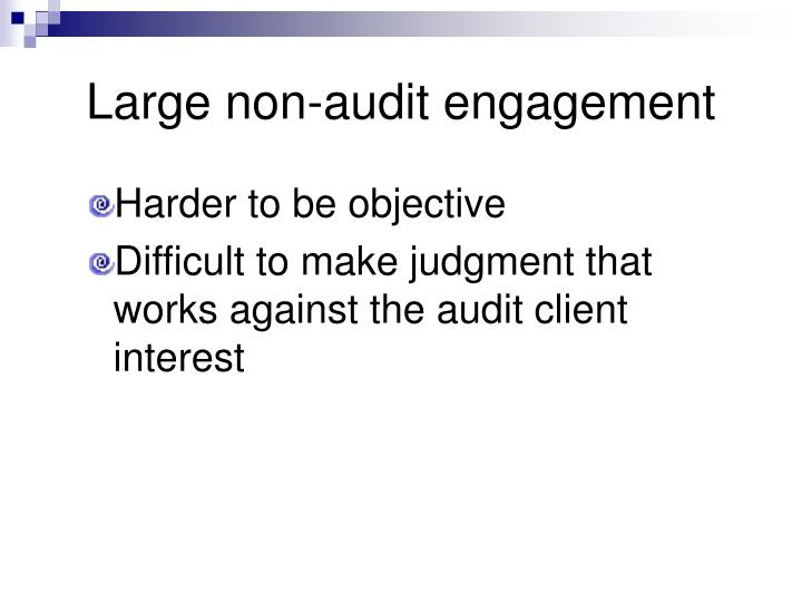 Large non-audit engagement