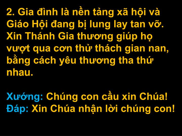 2. Gia nh l nn tng x hi v Gio Hi ang b lung lay tan v. Xin Thnh Gia thng gip h vt qua cn th thch gian nan, bng cch yu thng tha th nhau.