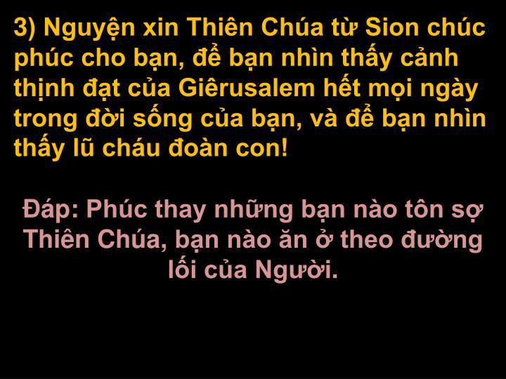 3) Nguyn xin Thin Cha t Sion chc phc cho bn,