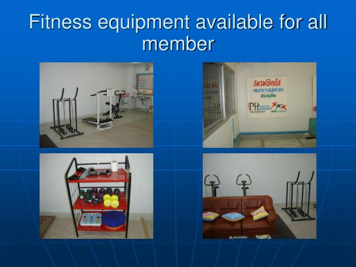 Fitness equipment available for all member