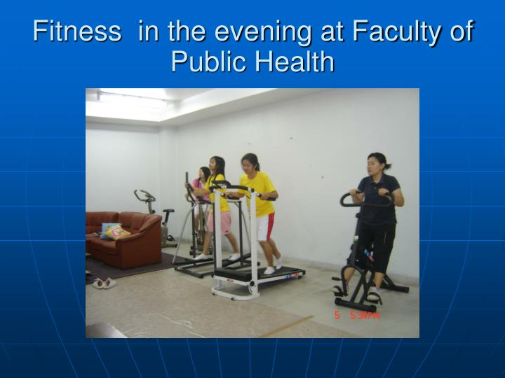 Fitness  in the evening at Faculty of Public Health