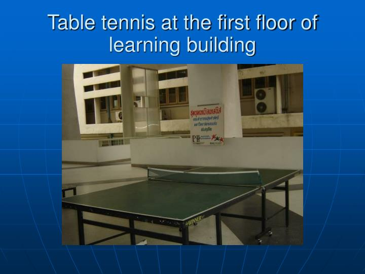 Table tennis at the first floor of learning building