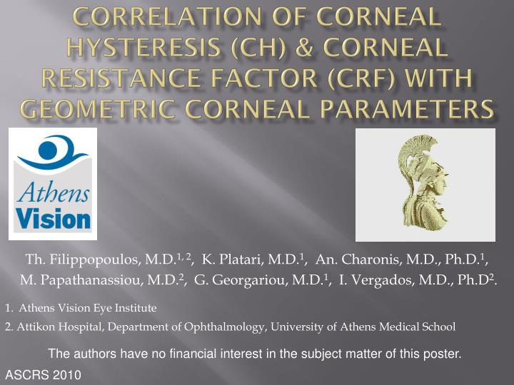 Correlation of Corneal Hysteresis (CH) & Corneal Resistance Factor (CRF) with Geometric Corneal Para...