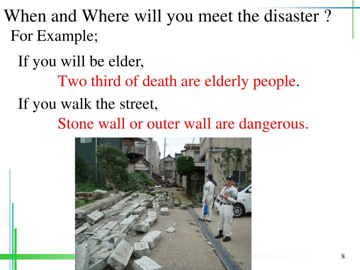 When and Where will you meet the disaster ?