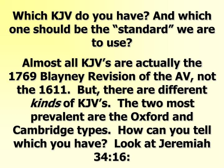"Which KJV do you have? And which one should be the ""standard"" we are to use?"