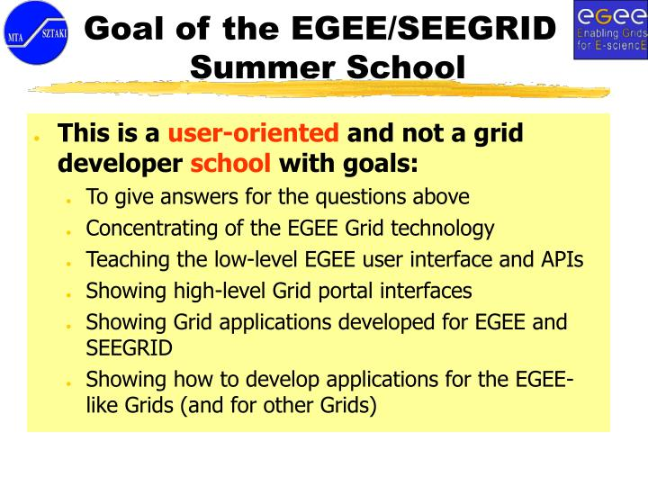 Goal of the EGEE/SEEGRID Summer School