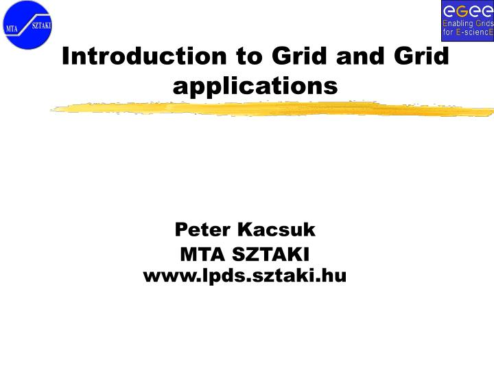 Introduction to grid and grid applications