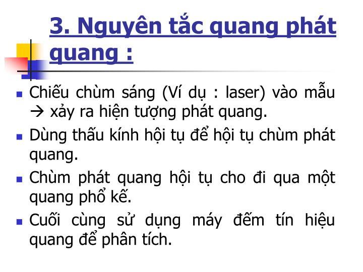 3. Nguyên tắc quang phát quang :