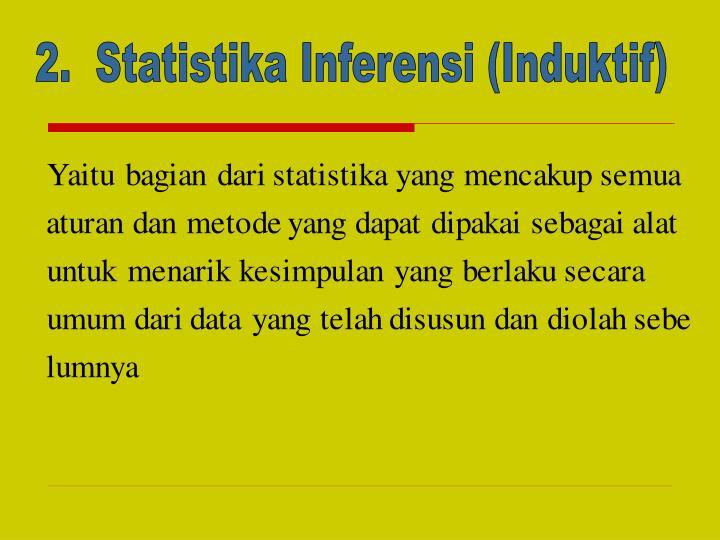 2.  Statistika Inferensi (Induktif)
