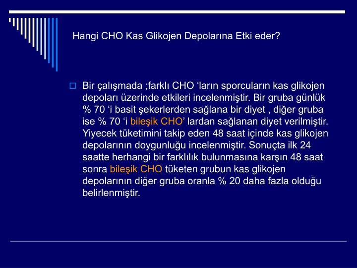 Hangi CHO Kas Glikojen Depolarına Etki eder?