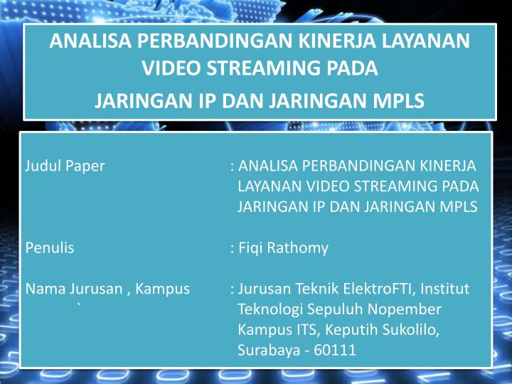 Analisa perbandingan kinerja layanan video streaming pada jaringan ip dan jaringan mpls