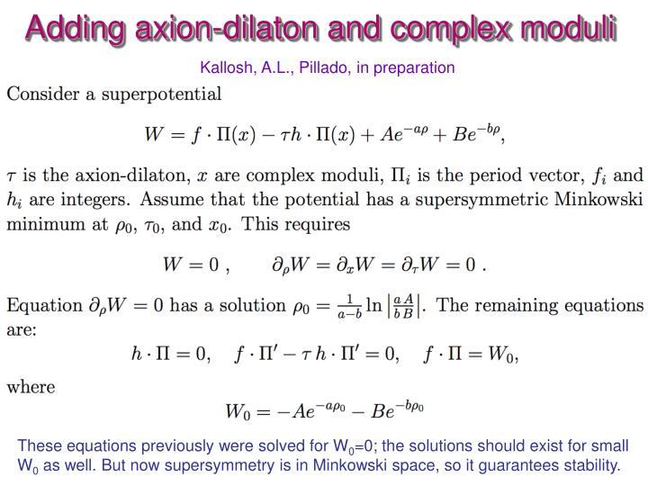 Adding axion-dilaton and complex moduli
