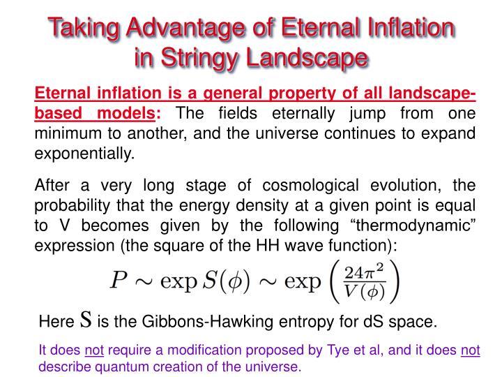 Taking Advantage of Eternal Inflation in Stringy Landscape