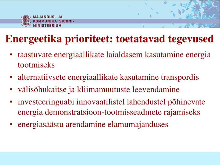 Energeetika prioriteet: toetatavad tegevused
