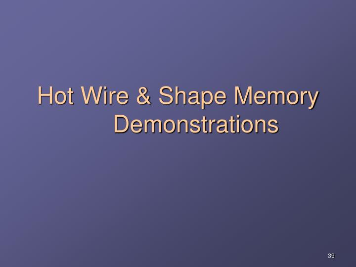 Hot Wire & Shape Memory   	Demonstrations