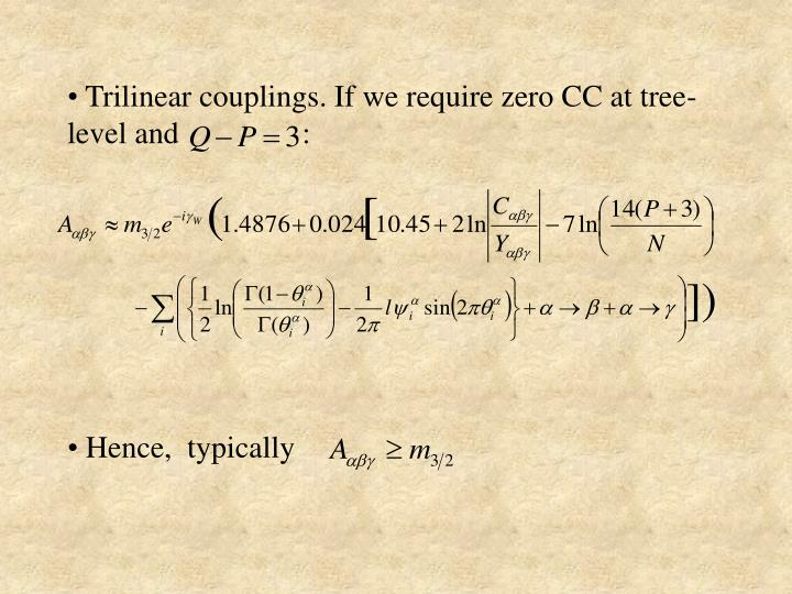 Trilinear couplings. If we require zero CC at tree-level and                :