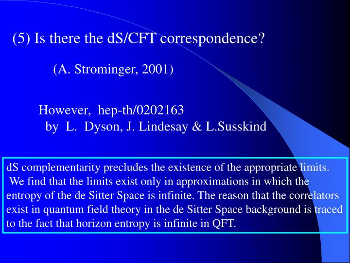 (5) Is there the dS/CFT correspondence?