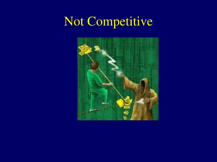 Not Competitive