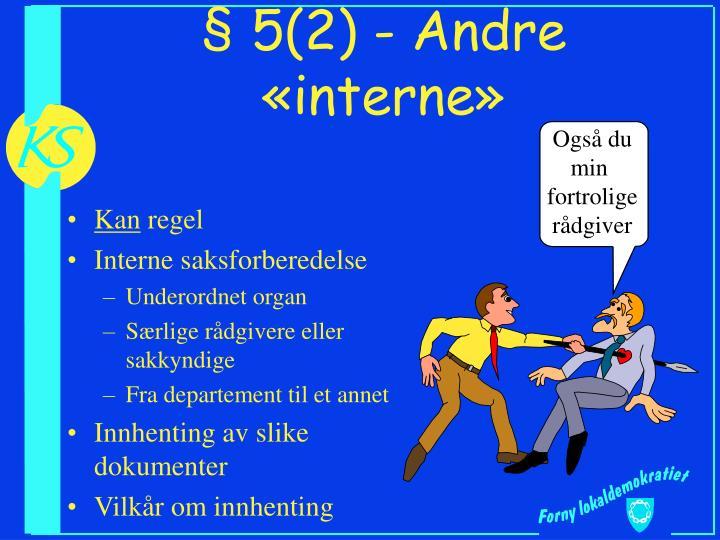 § 5(2) - Andre «interne»