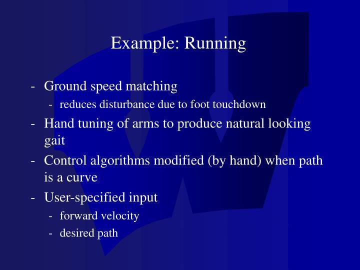 Example: Running