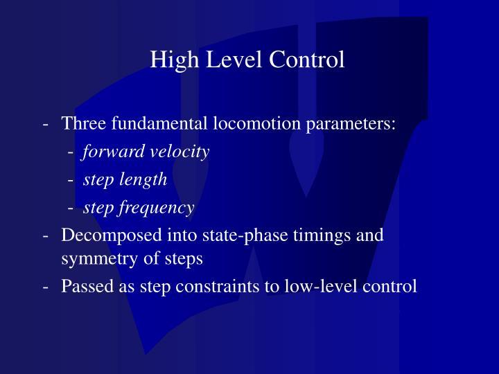 High Level Control