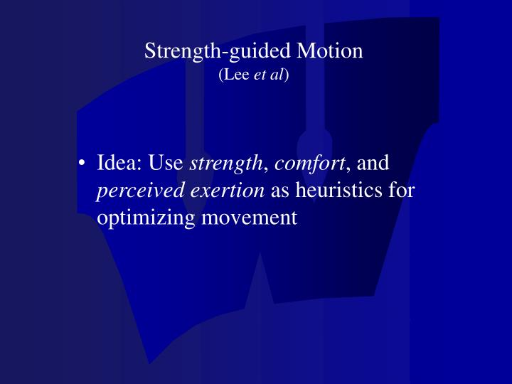 Strength-guided Motion